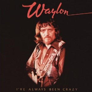 Waylon Jennings - I've Always Been Crazy (1978)
