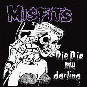 Misfits - Die, Die My Darling Single (1984)