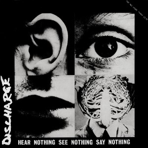 Discharge - Hear Nothing See Nothing Say Nothing (1982)