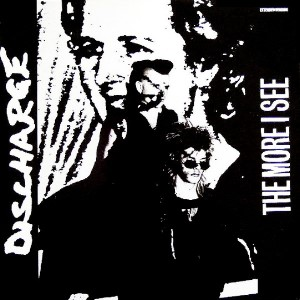 Discharge - The More I See (1984)