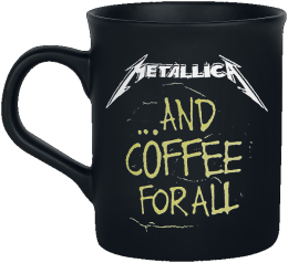 Metallica ... and coffee for all Tasse mattschwarz