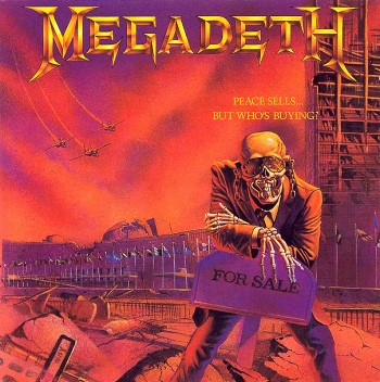 Megadeth - PEACE SELLS... BUT WHOS BUYING? (1986)